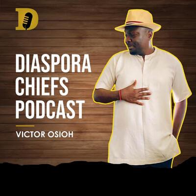 Diaspora Chief's Podcast