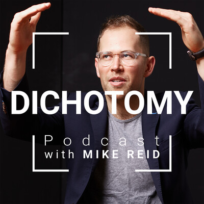 Dichotomy Podcast with Mike Reid