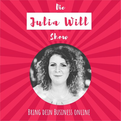 Die Julia Will Show: Bring dein Business online
