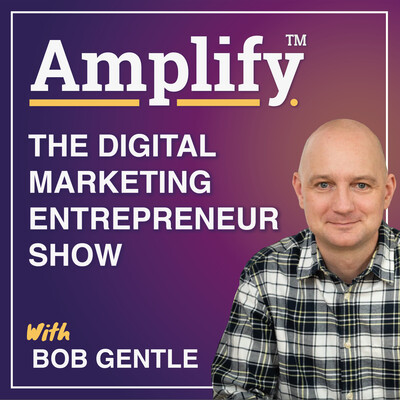 Digital Marketing Entrepreneur Show : Amplify your business with weekly shows featuring digital marketing entrepreneurs and business owners