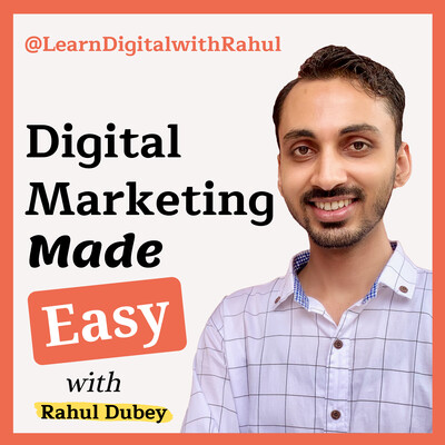 Digital Marketing Made Easy with Rahul