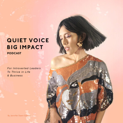 Quiet Voice Big Impact Podcast