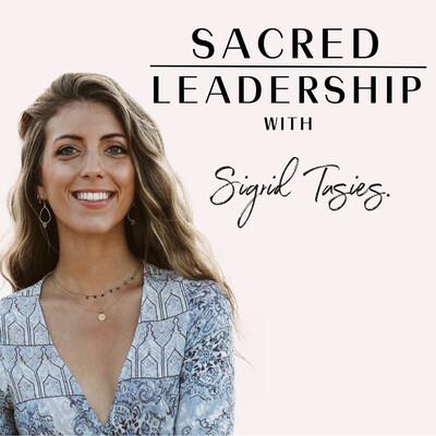Sacred Leadership with Sigrid Tasies