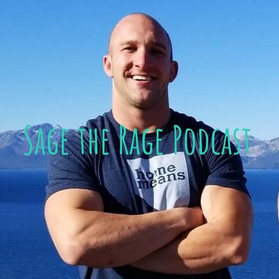 Sage the Rage Podcast