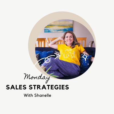 Sales Strategies with Shanelle (Monday's)