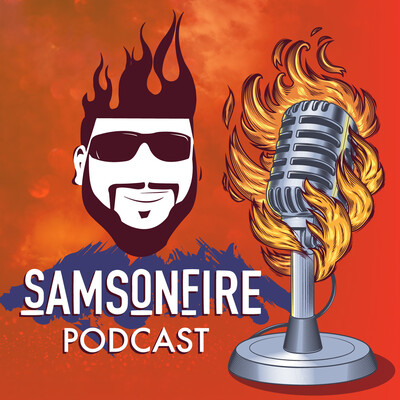 Sam's On Fire Podcast