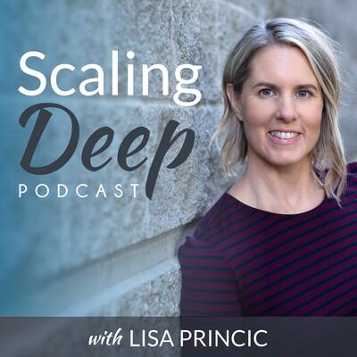 Scaling Deep with Lisa Princic