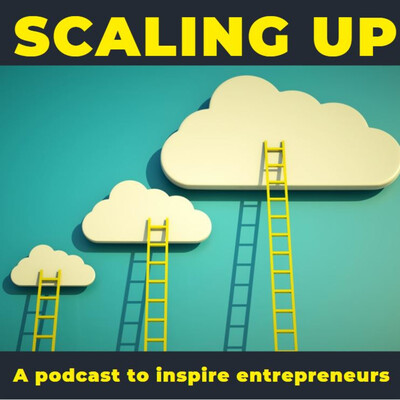 Scaling up: A podcast to inspire entrepreneurs