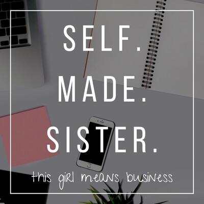 Self Made Sister