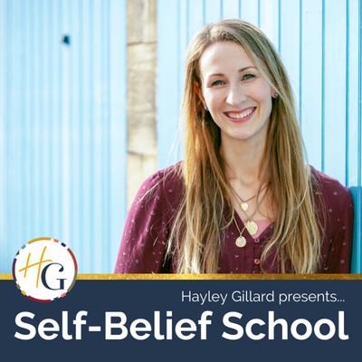 Self-Belief School with Hayley Gillard