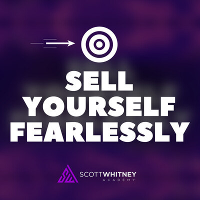 Sell Yourself Fearlessly