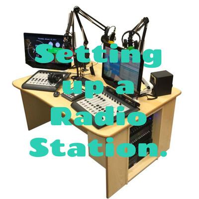 Setting up a Radio Station.