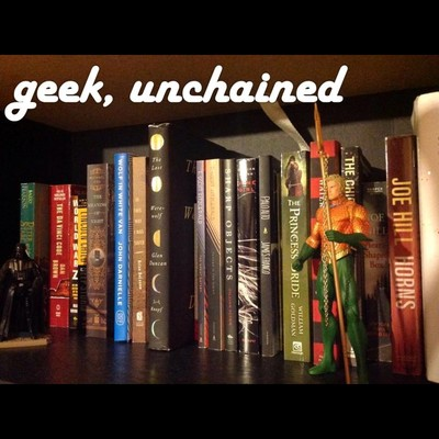 Geek, Unchained