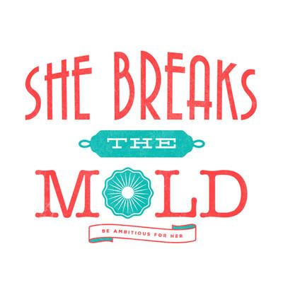 She Breaks The Mold