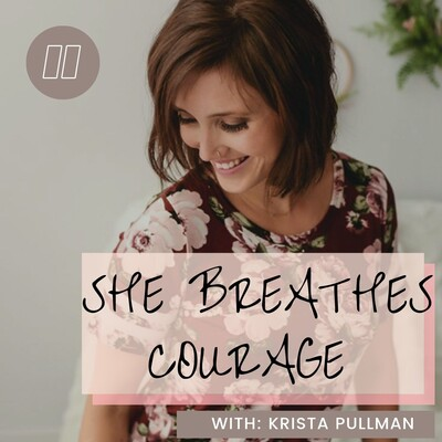 SHE BREATHES COURAGE