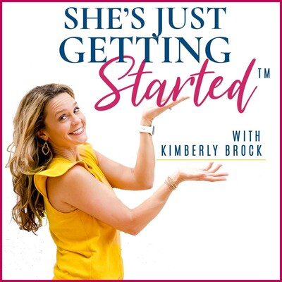 She's Just Getting Started - Business Strategy + Mindset + Marketing | Motivating & Authentic!