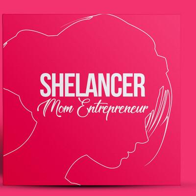 Shelancer: Mom Entrepreneur