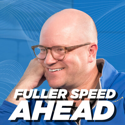 Fuller Speed Ahead
