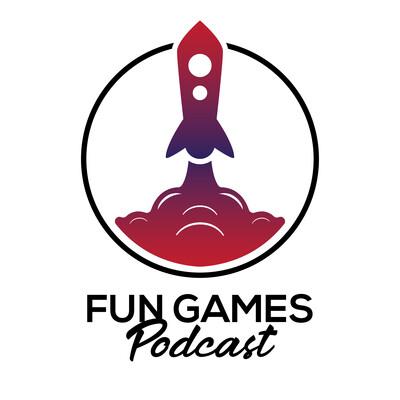 Fun Games Podcast