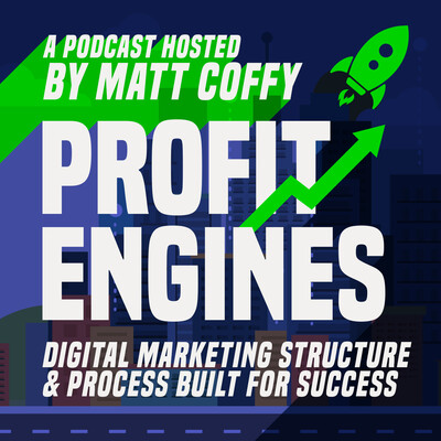 Profit Engines Show - Digital Marketing Success By Matt Coffy