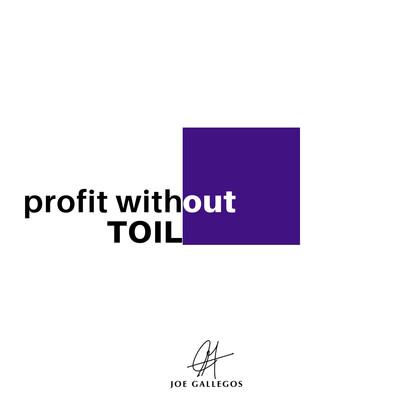 Profit Without Toil