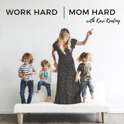 Work Hard Mom Hard