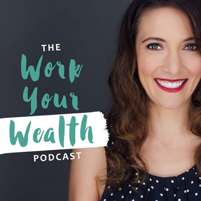 Work Your Wealth Podcast