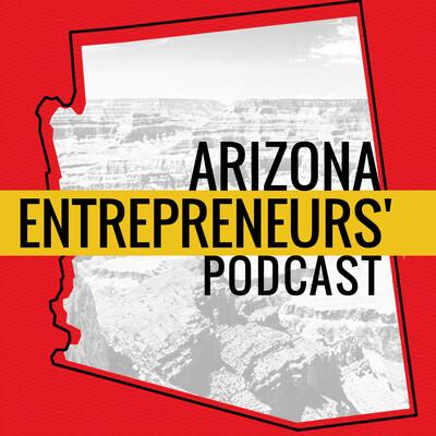 Arizona Entrepreneurs Podcast