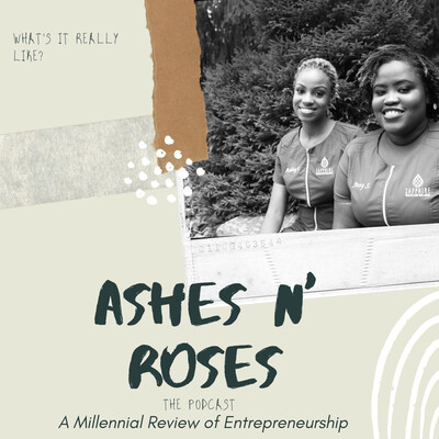Ashes N' Roses: A Millennial Review of Entrepreneurship