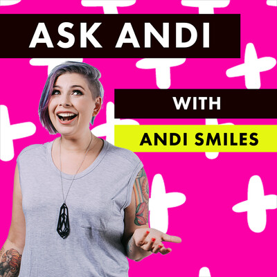 Ask Andi With Andi Smiles