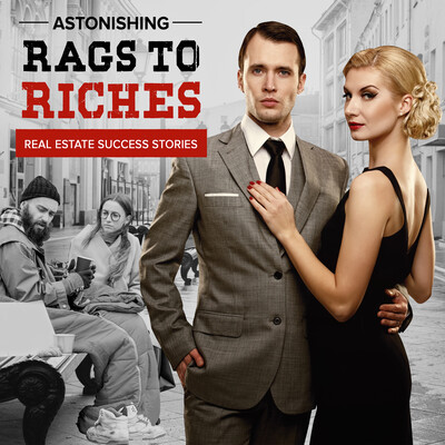 Astonishing Rags to Riches Real Estate Success Stories