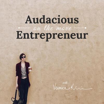 Audacious Entrepreneur on the Move