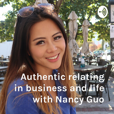 Authentic relating with Nancy Guo