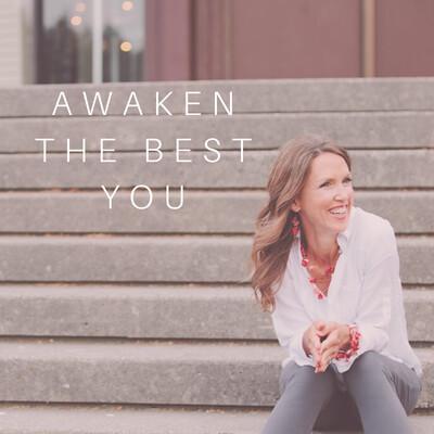 Awaken The Best You podcast