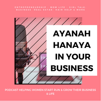 Ayanah Hanaya In Your Business