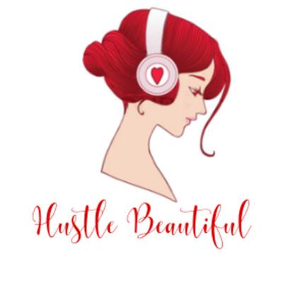 Hustle Beautiful Radio with Ashley A. Love