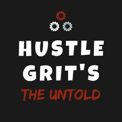 Hustle Grit's The Untold
