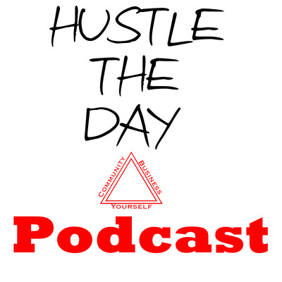 Hustle The Day Podcast