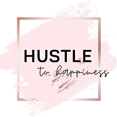 Hustle to Happiness