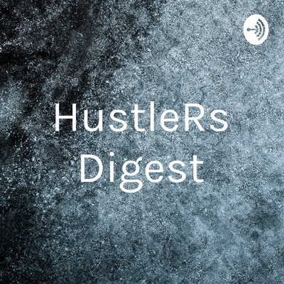 HustleRs Digest