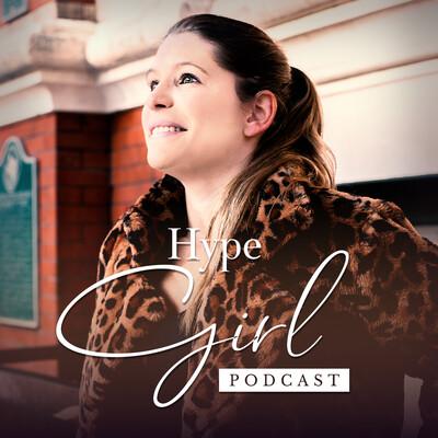 Hype Girl Podcast