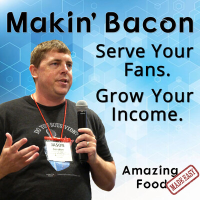Makin' Bacon: Serve Your Fans. Grow Your Income.