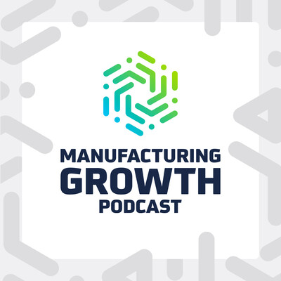 Manufacturing Growth Podcast