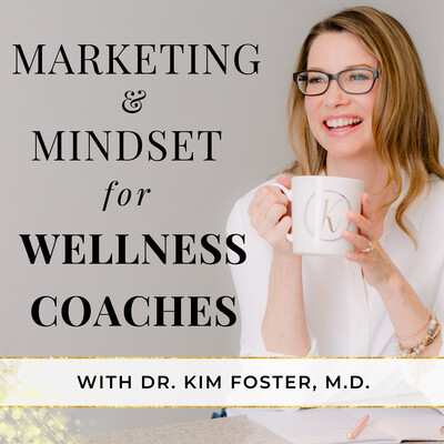 Marketing & Mindset For Wellness Coaches