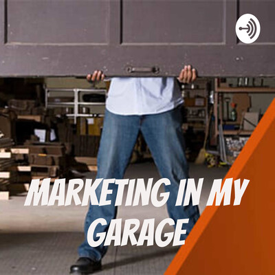 Marketing In My Garage