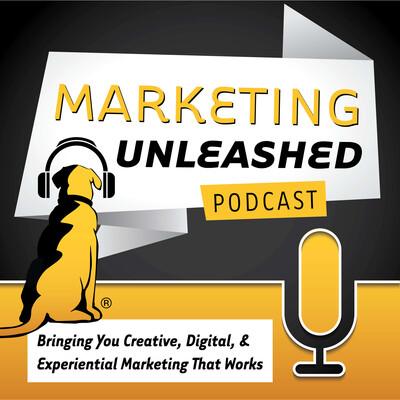 Marketing Unleashed Podcast