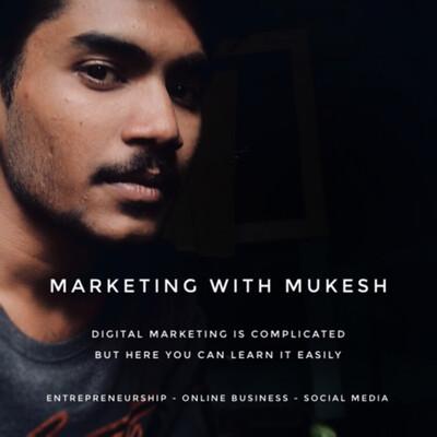 Marketing with Mukesh