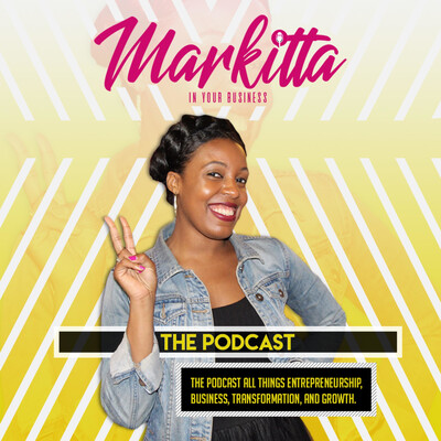 Markitta In Your Business: The Podcast