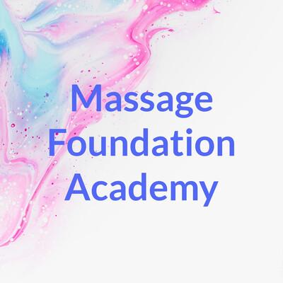 Massage Foundation Academy