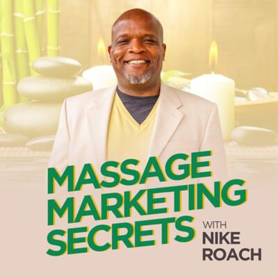 Massage Marketing Secrets-Nike Roach